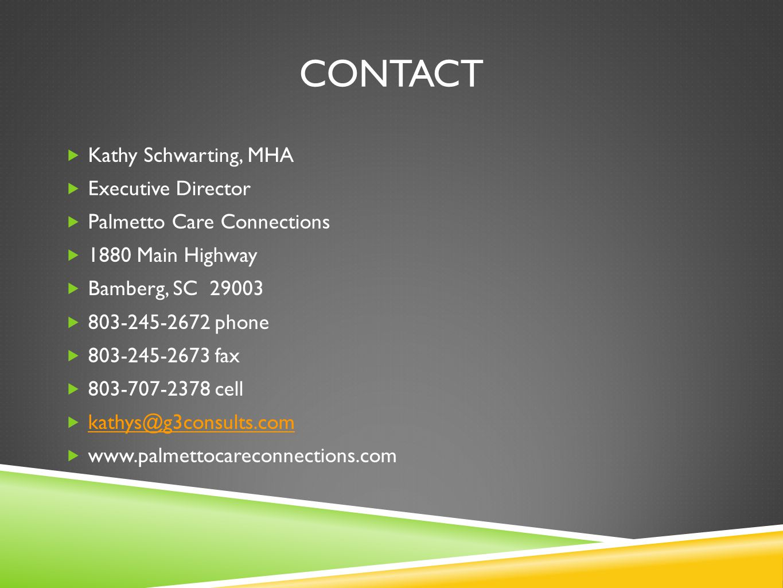 CONTACT Kathy Schwarting, MHA Executive Director