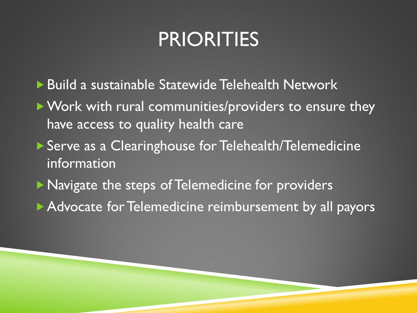Priorities Build a sustainable Statewide Telehealth Network