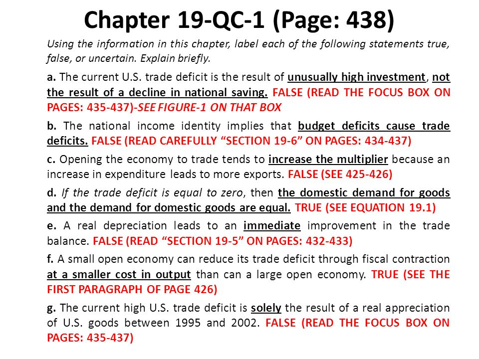 Chapter 19-QC-1 (Page: 438) Using the information in this chapter, label each of the following statements true, false, or uncertain. Explain briefly.
