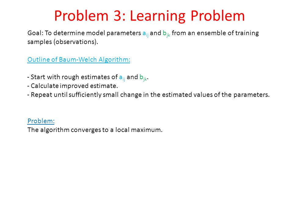 Problem 3: Learning Problem
