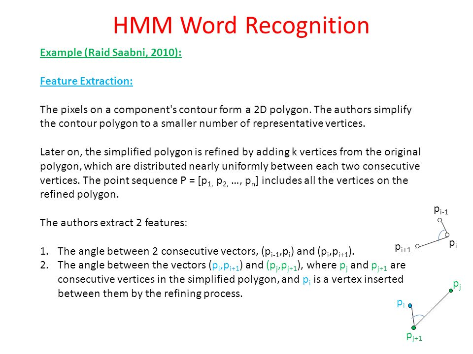 HMM Word Recognition Example (Raid Saabni, 2010): Feature Extraction: