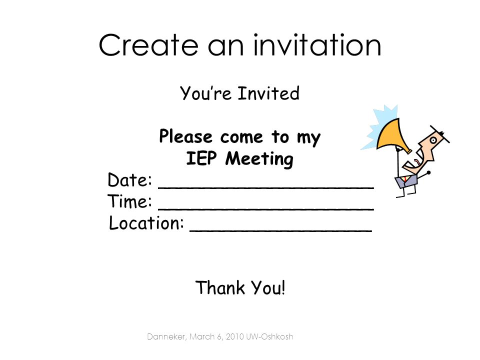 Create an invitation You're Invited Please come to my IEP Meeting