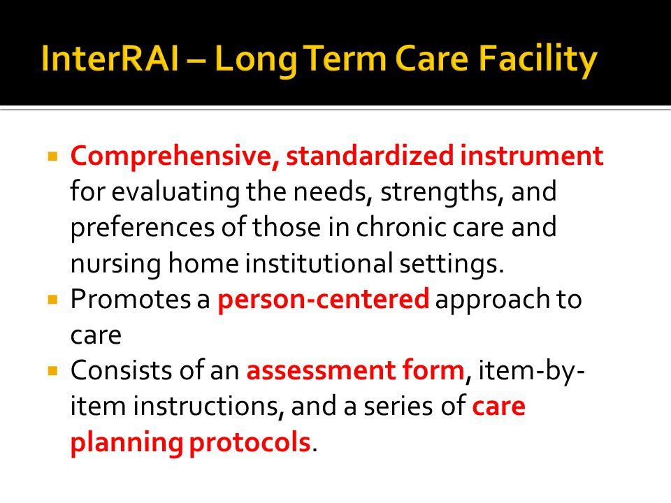 InterRAI – Long Term Care Facility