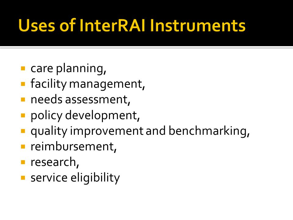 Uses of InterRAI Instruments