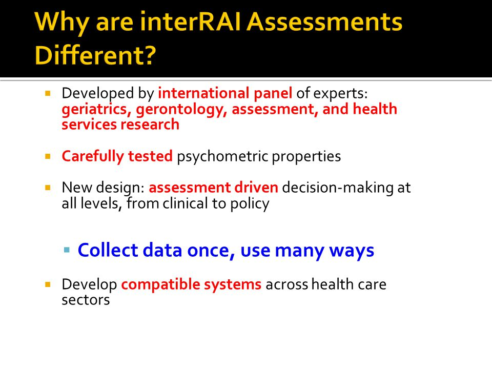 Why are interRAI Assessments Different