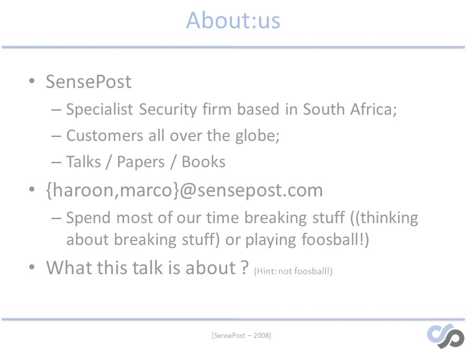 About:us SensePost {haroon,marco}@sensepost.com