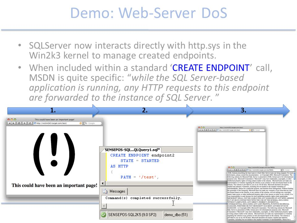 Demo: Web-Server DoS SQLServer now interacts directly with http.sys in the Win2k3 kernel to manage created endpoints.