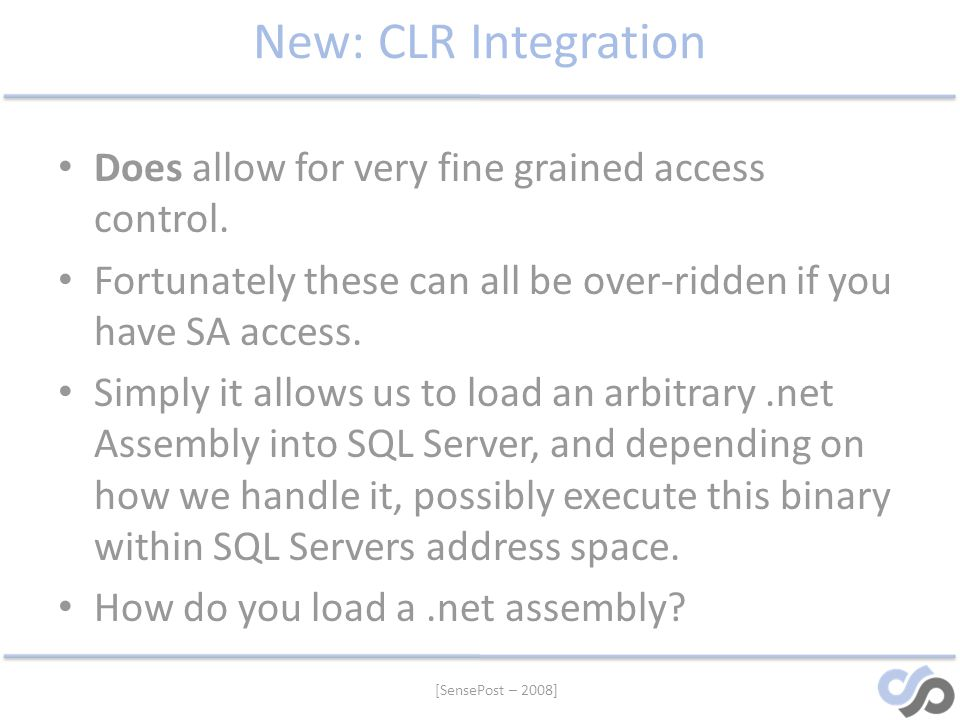 New: CLR Integration Does allow for very fine grained access control.