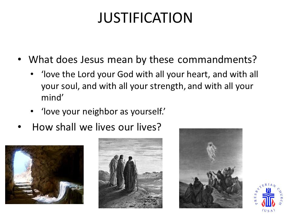 JUSTIFICATION What does Jesus mean by these commandments