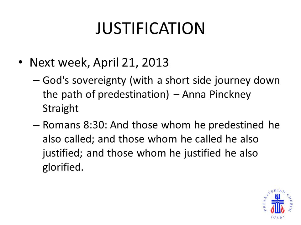 JUSTIFICATION Next week, April 21, 2013