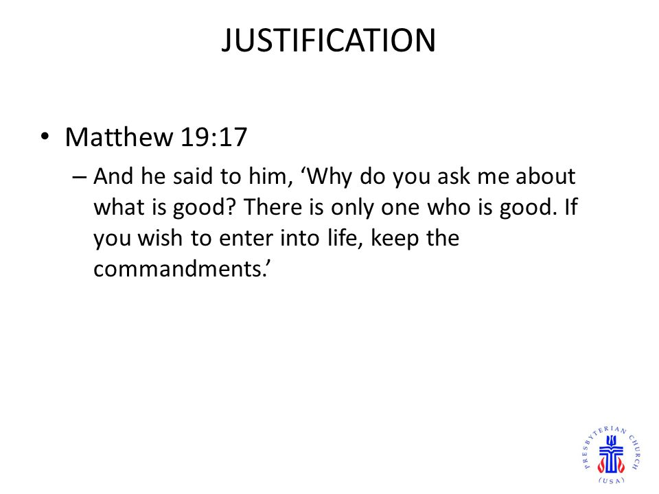 JUSTIFICATION Matthew 19:17