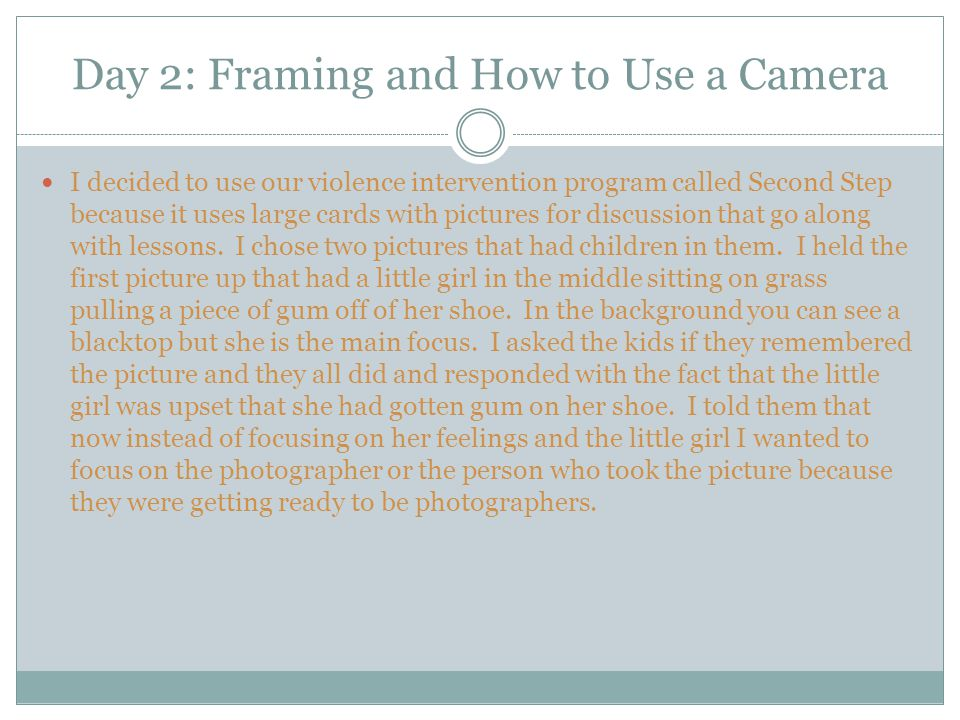Day 2: Framing and How to Use a Camera