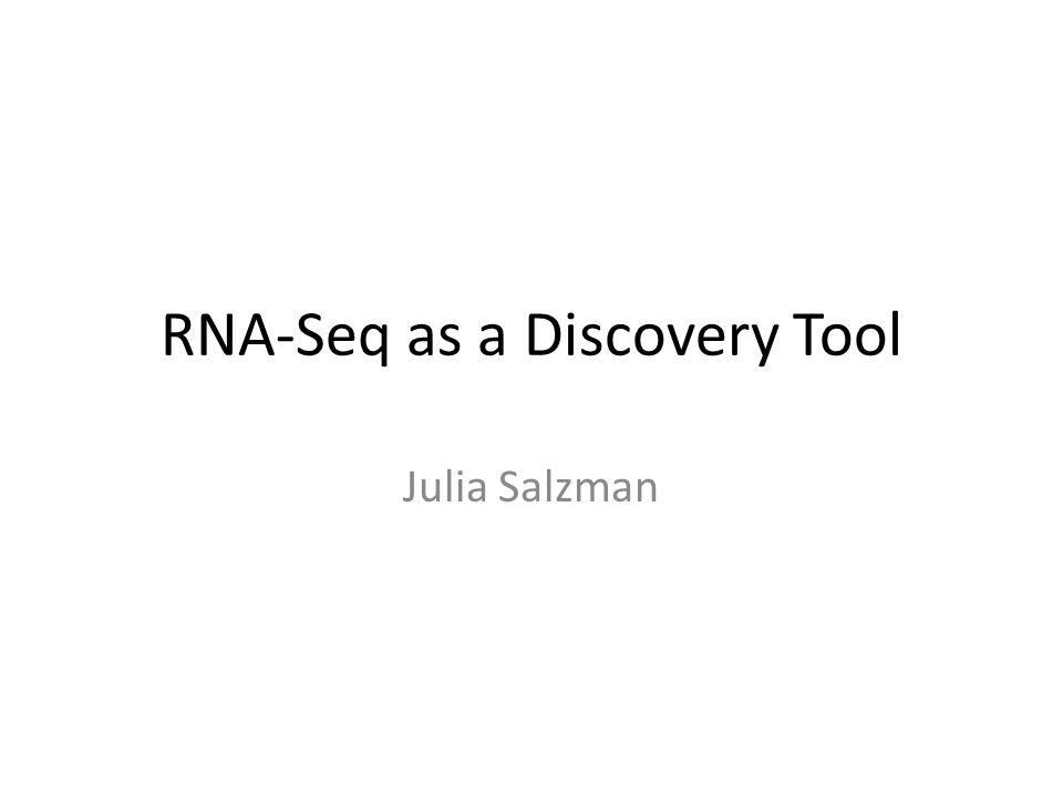 RNA-Seq as a Discovery Tool