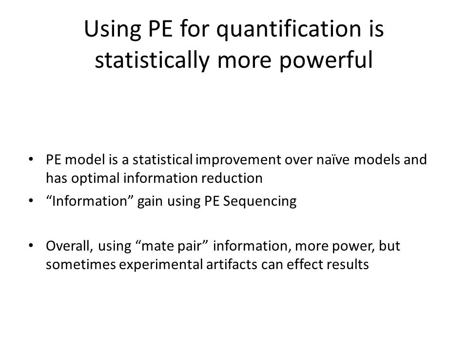 Using PE for quantification is statistically more powerful