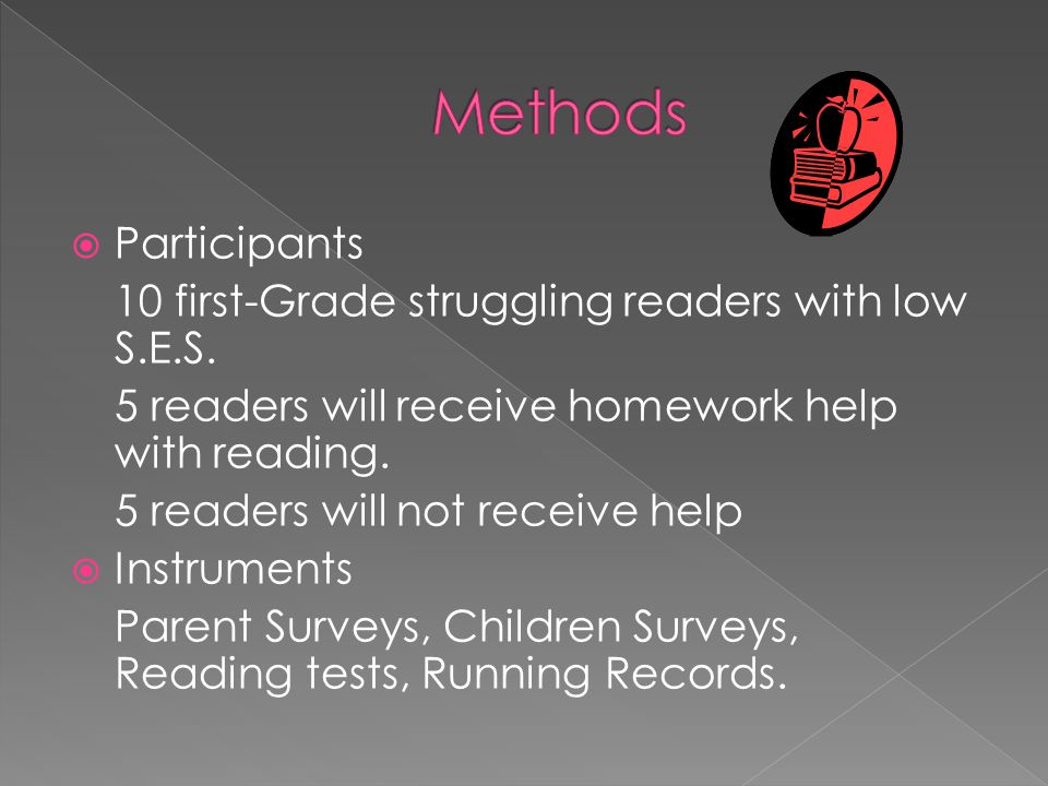 Methods Participants 10 first-Grade struggling readers with low S.E.S.