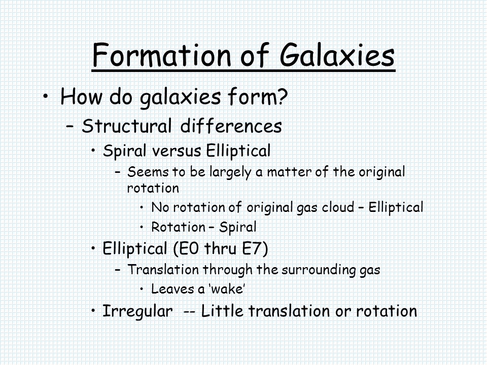 Formation of Galaxies How do galaxies form Structural differences