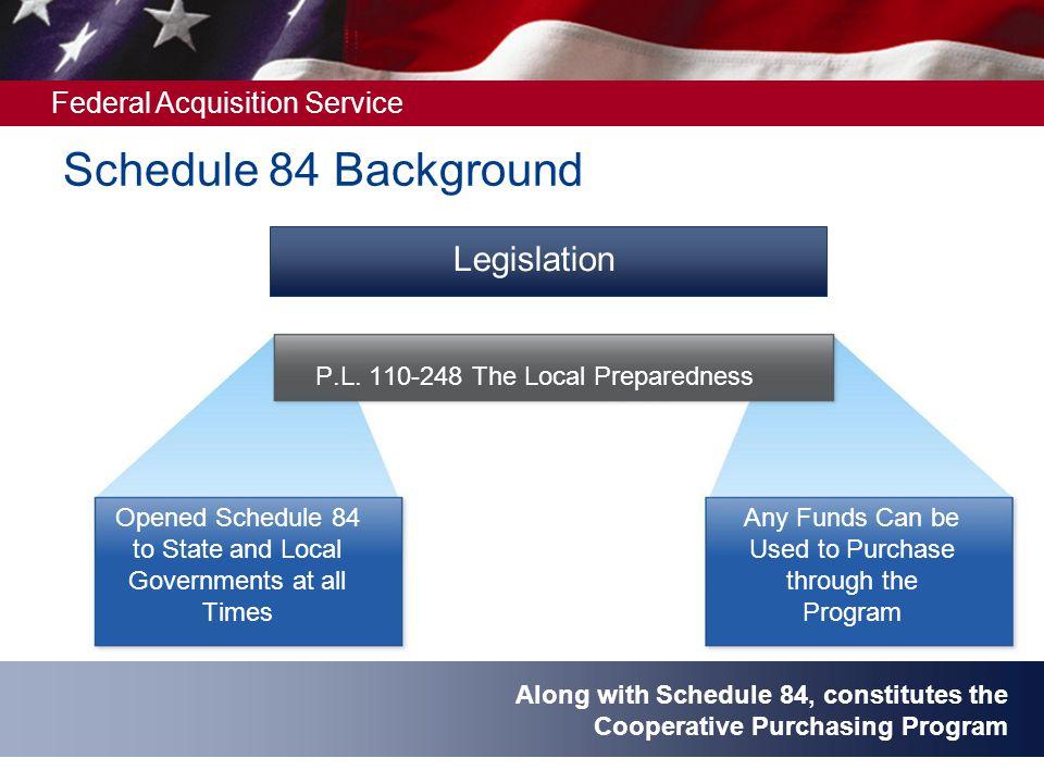 Schedule 84 Background Legislation P.L. 110-248 The Local Preparedness