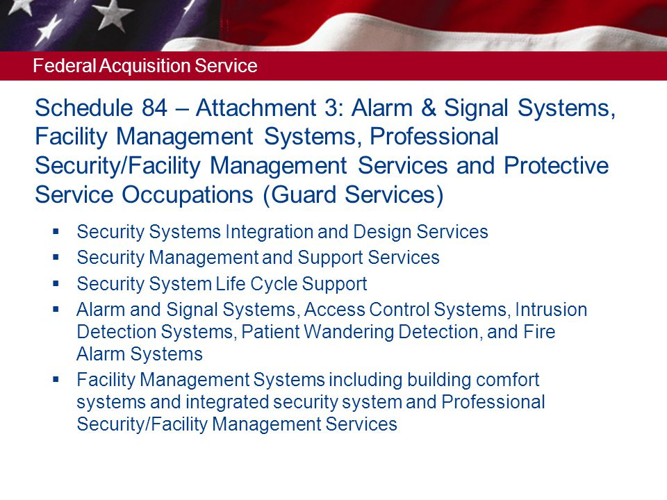 Schedule 84 – Attachment 3: Alarm & Signal Systems, Facility Management Systems, Professional Security/Facility Management Services and Protective Service Occupations (Guard Services)