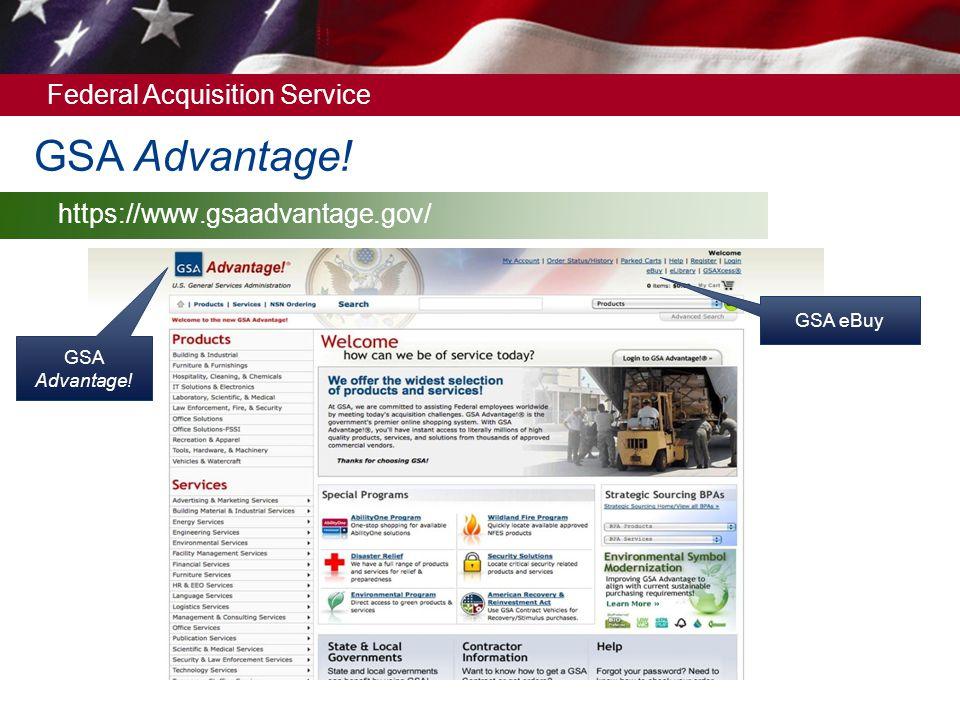 GSA Advantage! https://www.gsaadvantage.gov/ GSA eBuy GSA Advantage!