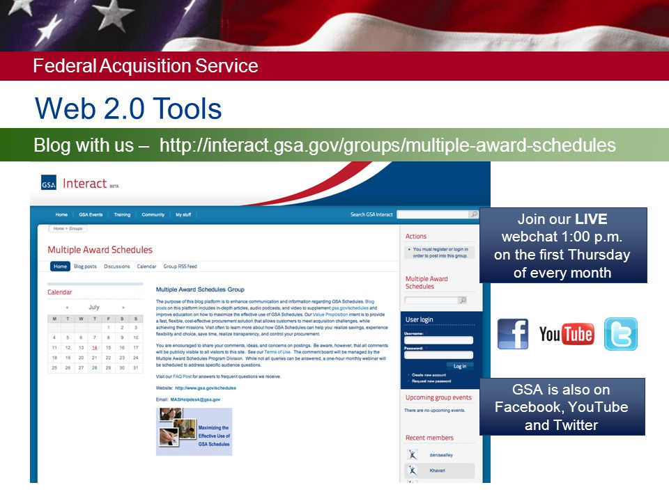 Web 2.0 Tools Blog with us – http://interact.gsa.gov/groups/multiple-award-schedules.