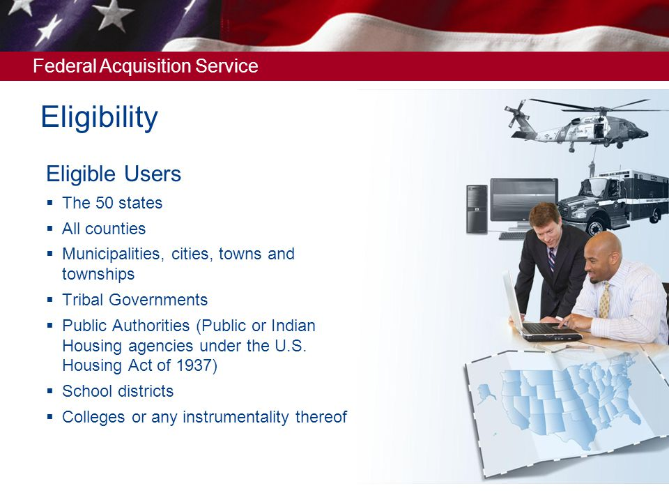 Eligibility Eligible Users The 50 states All counties
