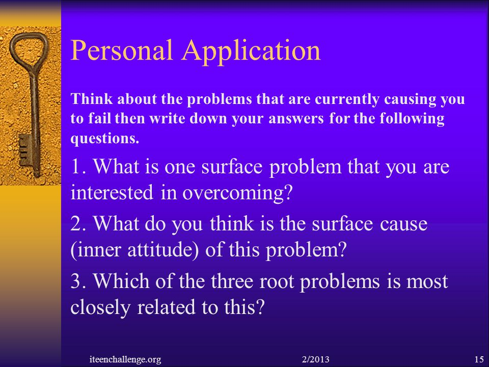 Personal Application Think about the problems that are currently causing you to fail then write down your answers for the following questions.