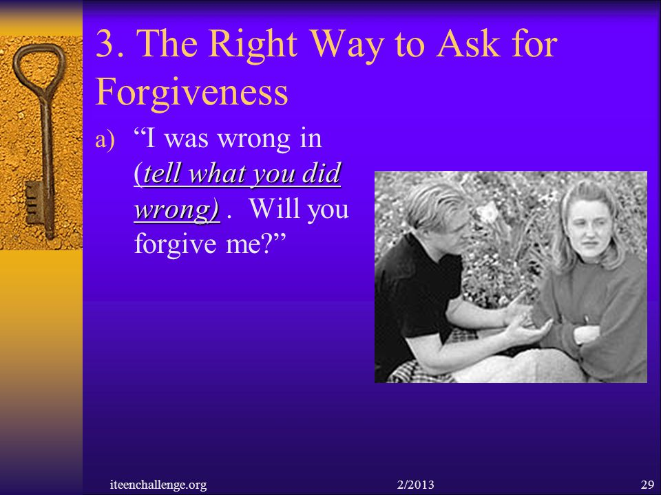3. The Right Way to Ask for Forgiveness