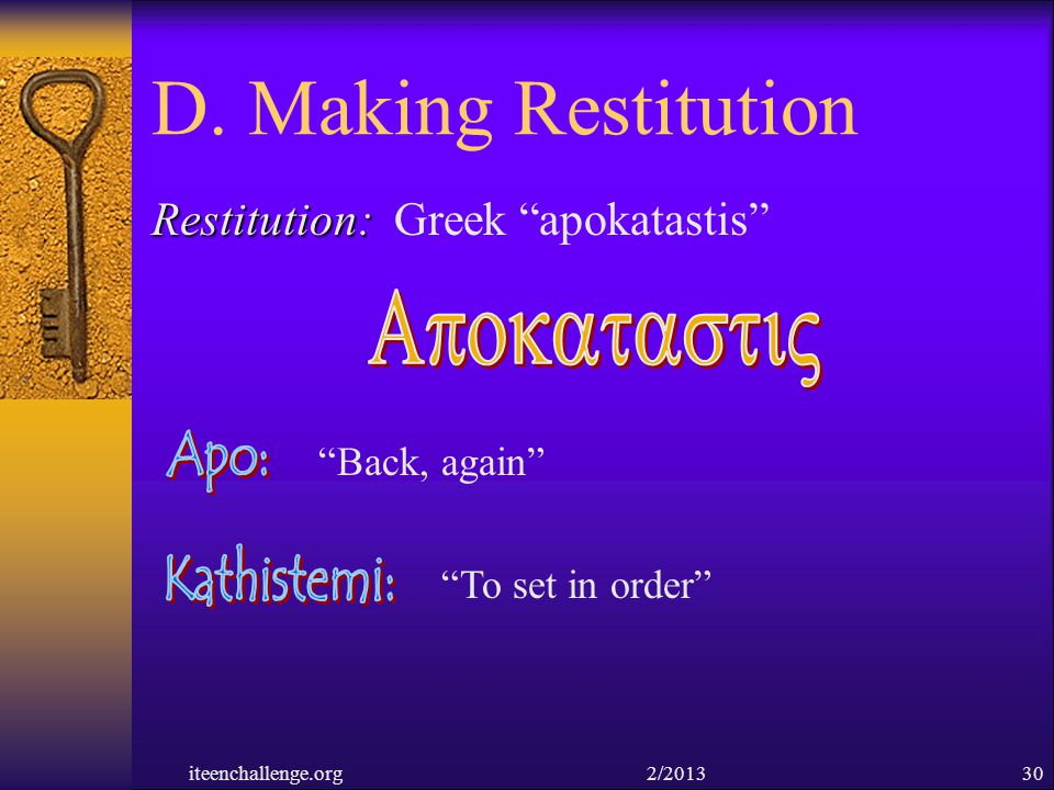 D. Making Restitution ApokatastiV Restitution: Greek apokatastis