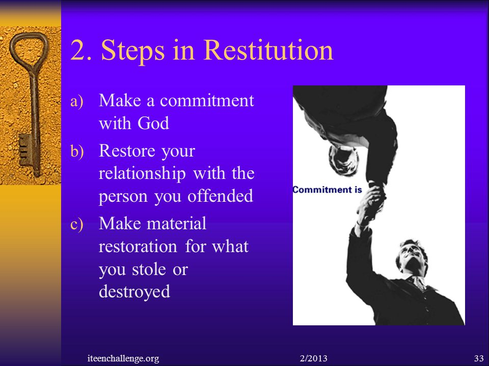 2. Steps in Restitution Make a commitment with God