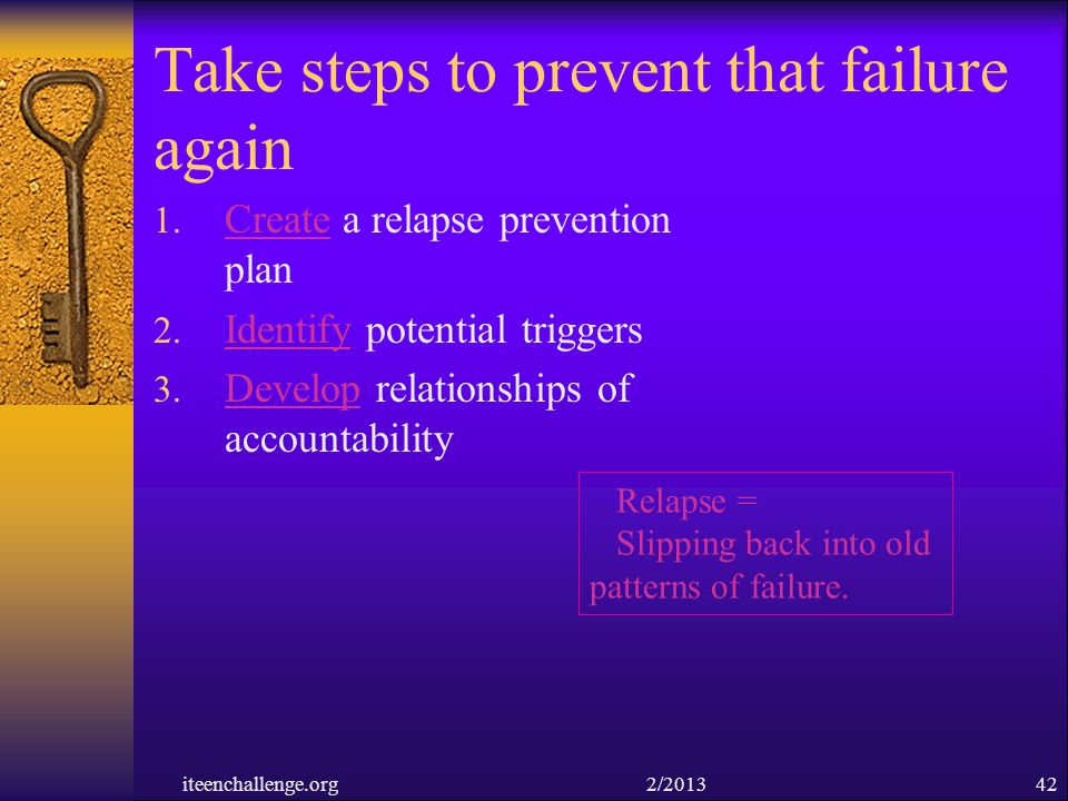 Take steps to prevent that failure again
