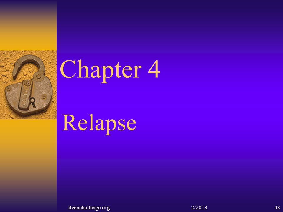 Chapter 4 Relapse.