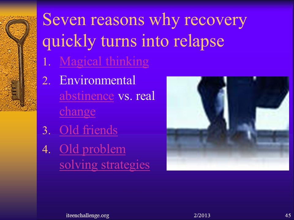 Seven reasons why recovery quickly turns into relapse
