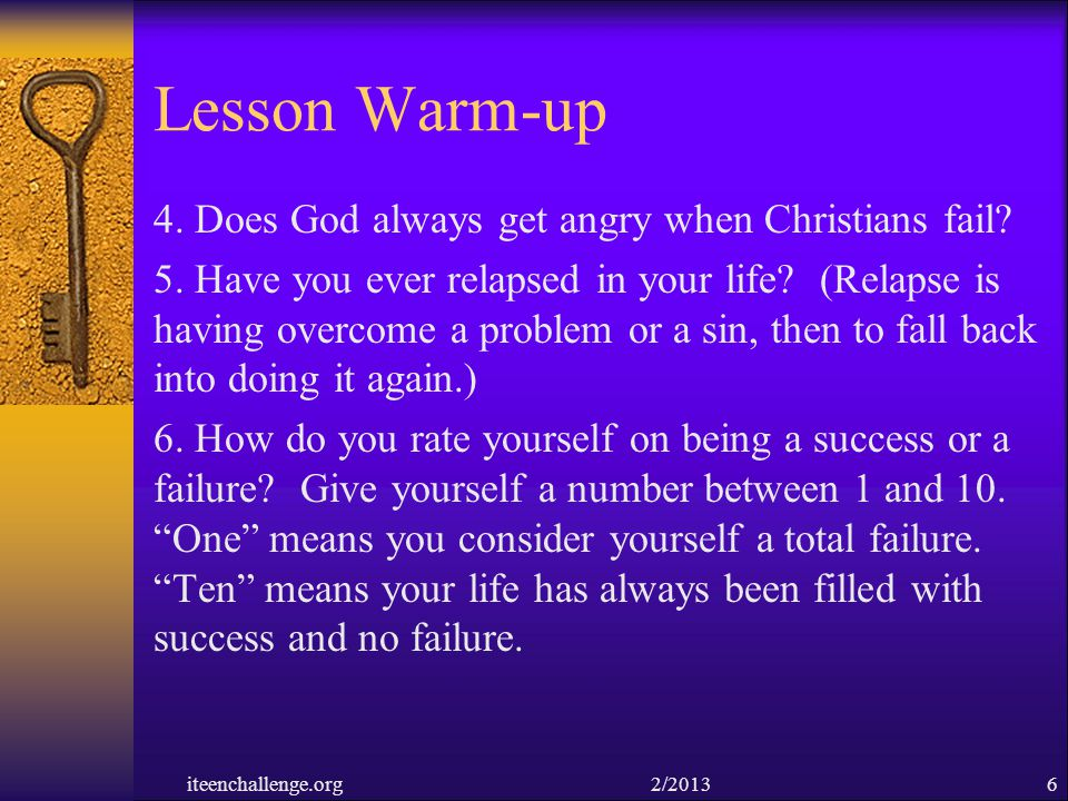 Lesson Warm-up 4. Does God always get angry when Christians fail