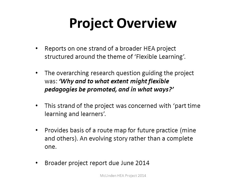 Project Overview Reports on one strand of a broader HEA project structured around the theme of 'Flexible Learning'.