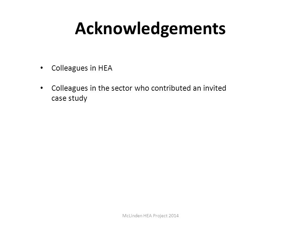 Acknowledgements Colleagues in HEA