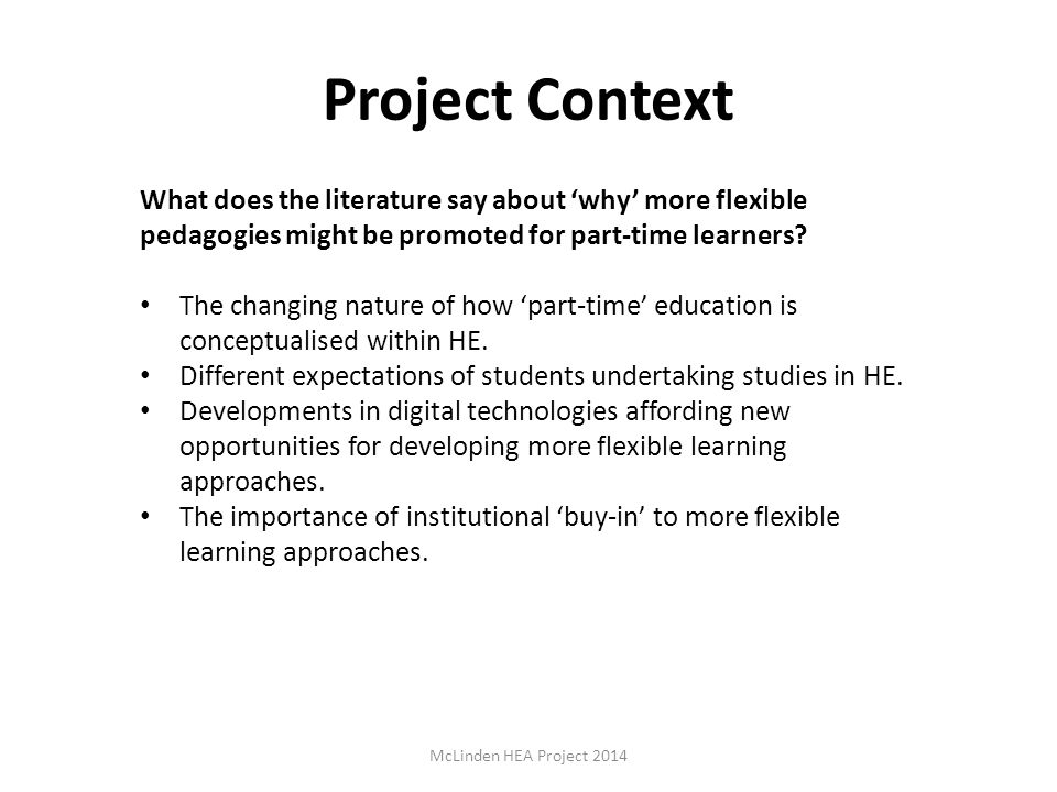 Project Context What does the literature say about 'why' more flexible pedagogies might be promoted for part-time learners