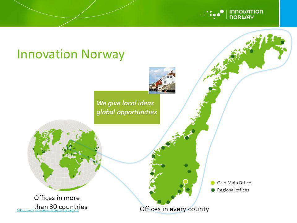 Innovation Norway We give local ideas global opportunities