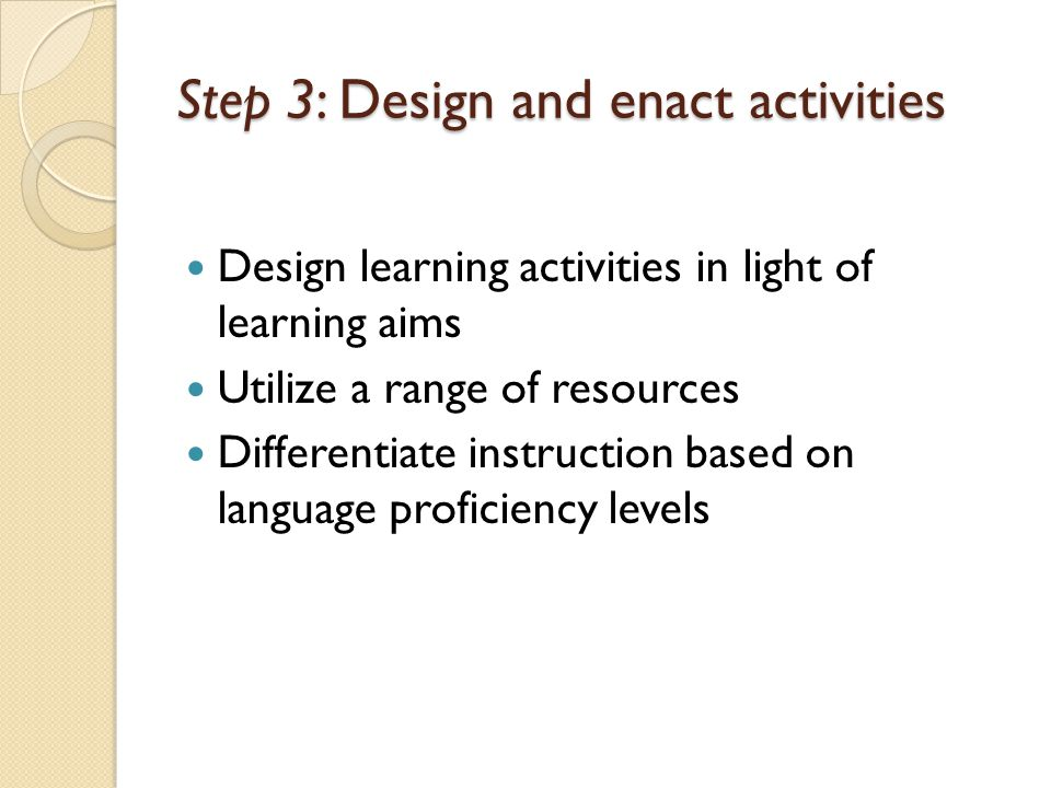Step 3: Design and enact activities