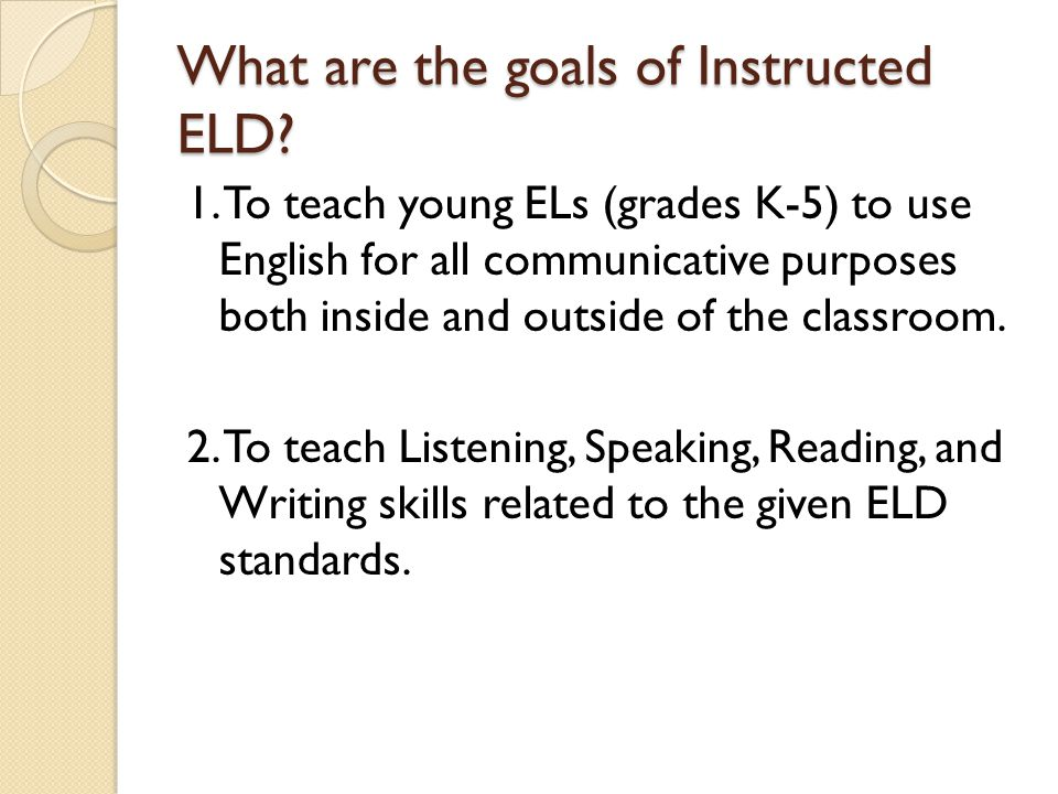 What are the goals of Instructed ELD
