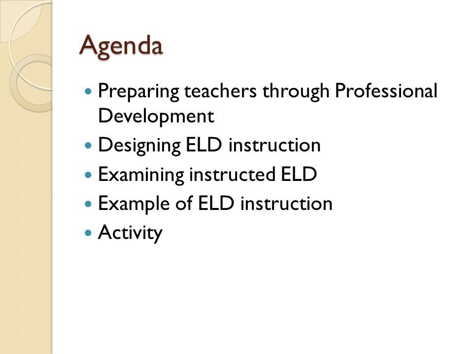 Agenda Preparing teachers through Professional Development