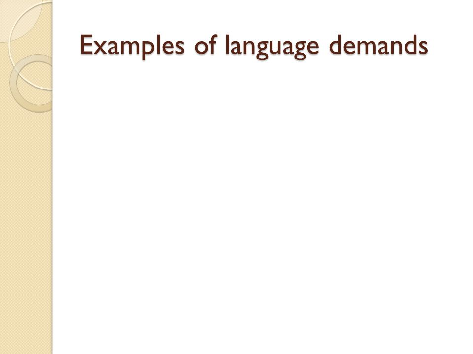 Examples of language demands