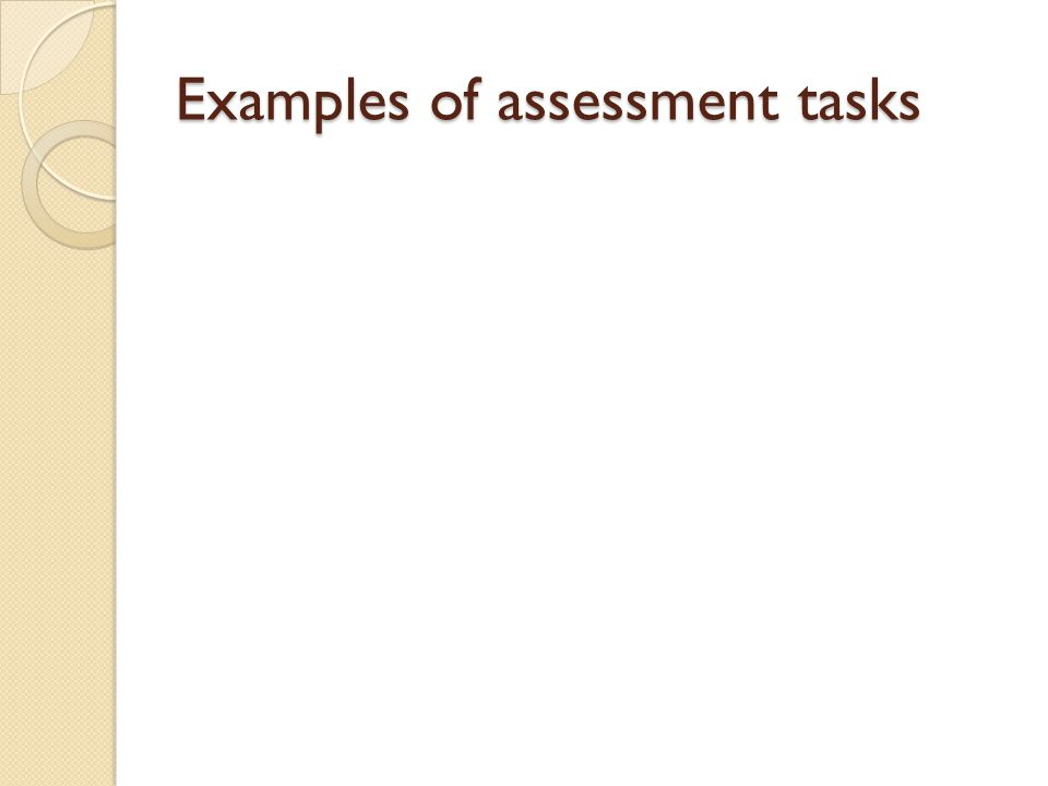 Examples of assessment tasks