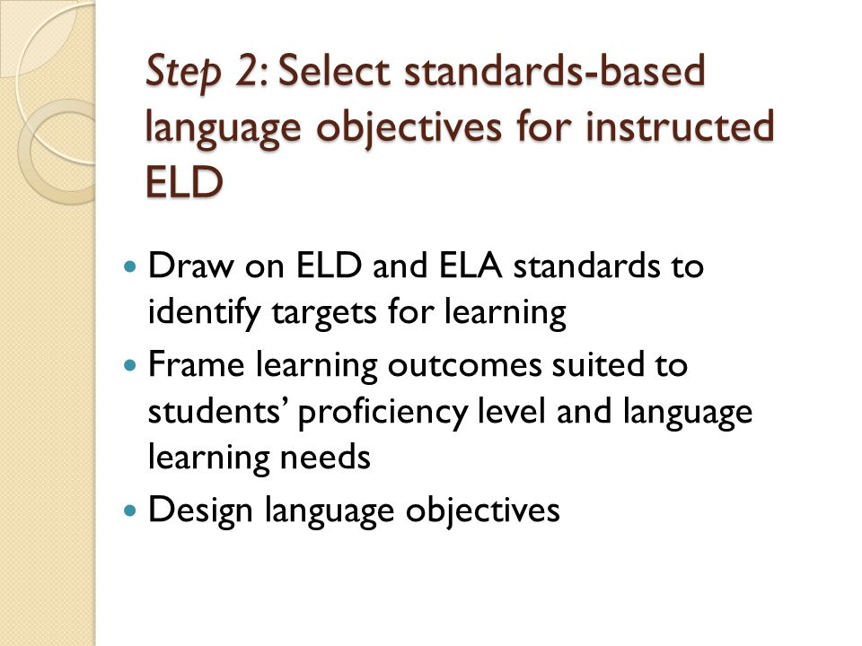 Step 2: Select standards-based language objectives for instructed ELD