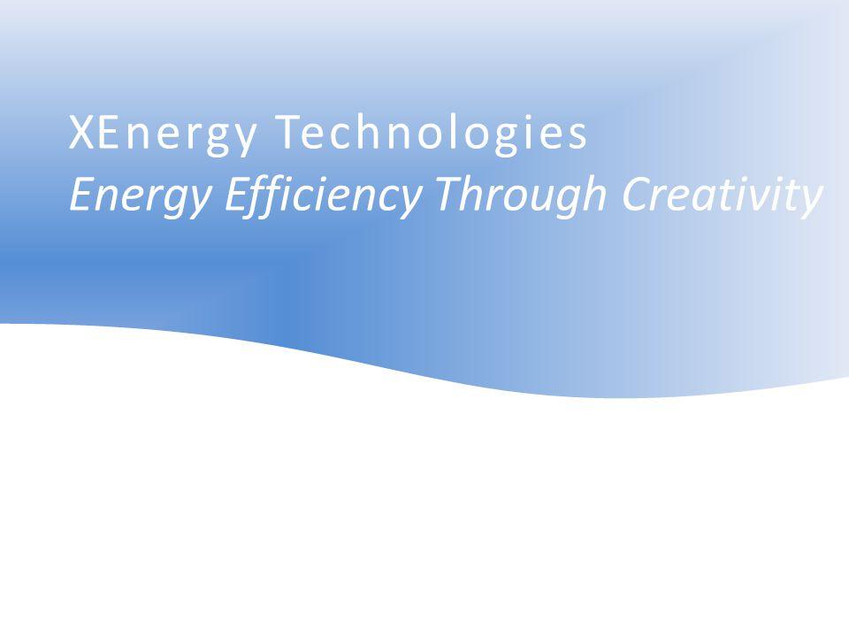 XEnergy Technologies Energy Efficiency Through Creativity