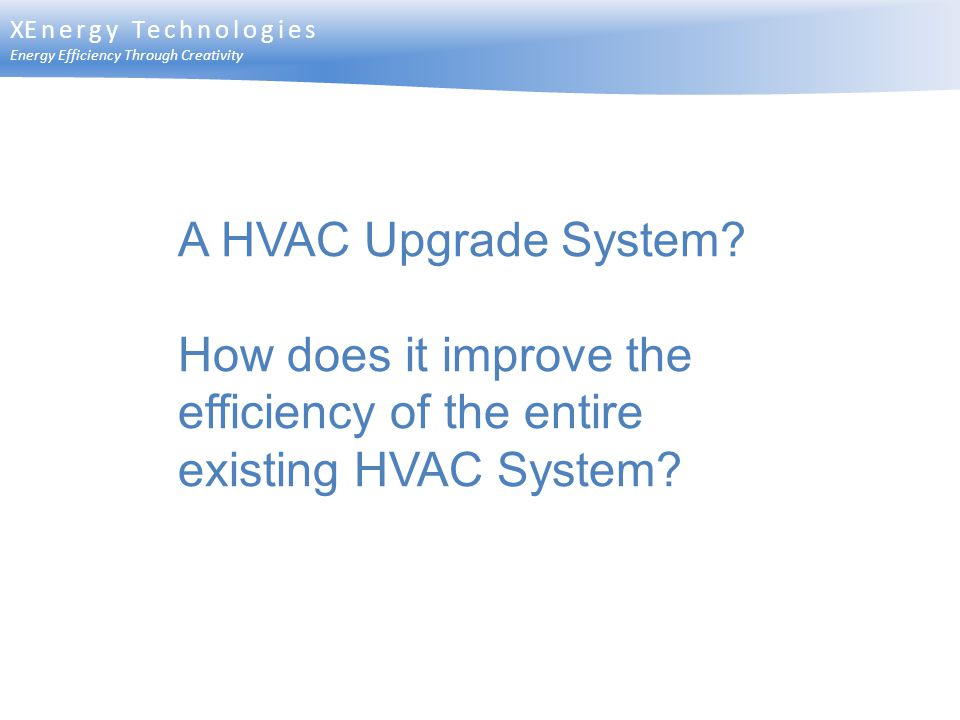 How does it improve the efficiency of the entire existing HVAC System