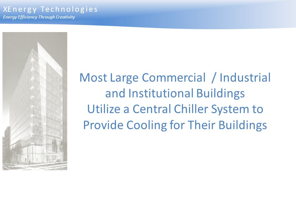 Most Large Commercial / Industrial and Institutional Buildings