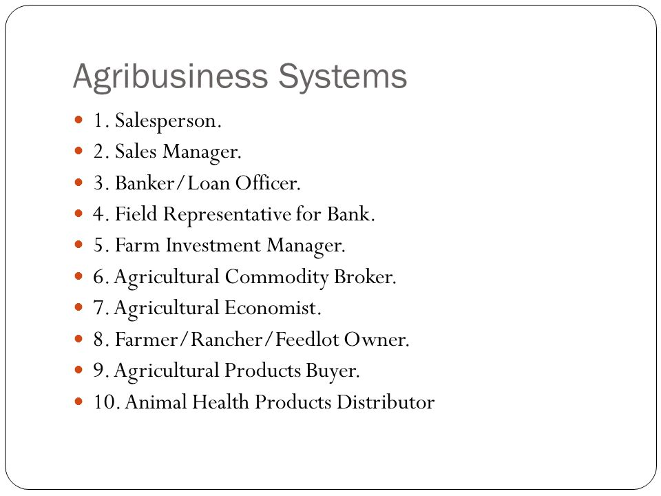 Agribusiness Systems 1. Salesperson. 2. Sales Manager.