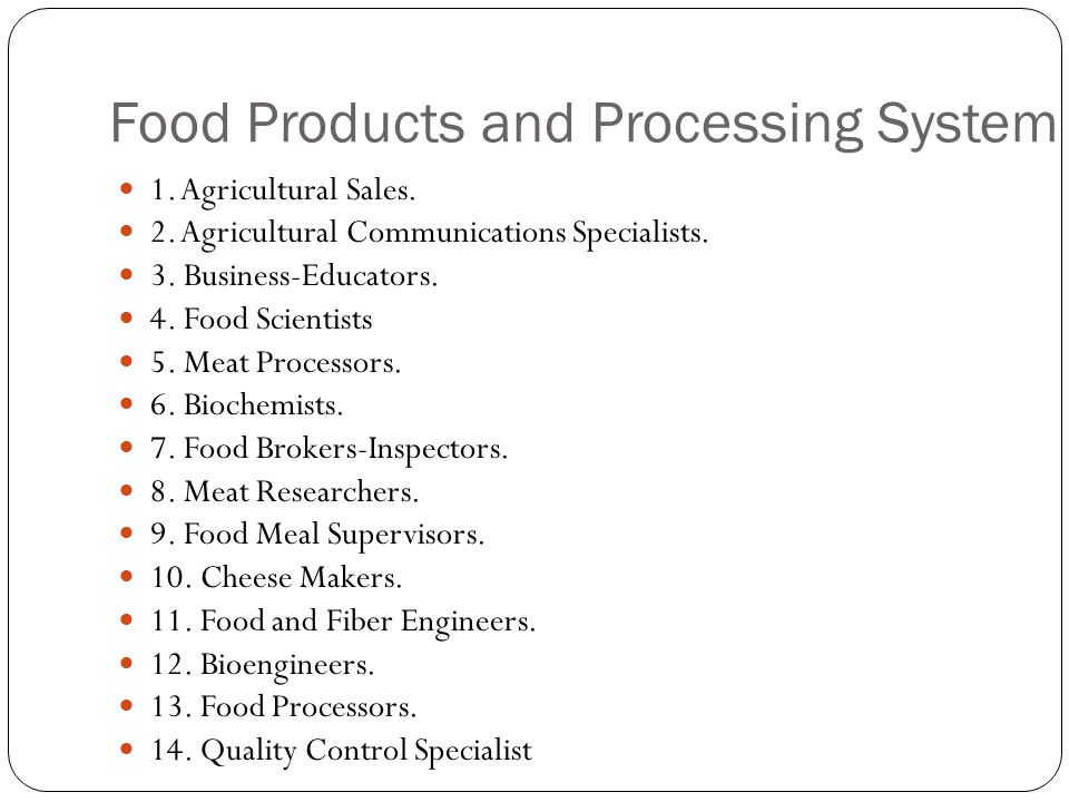 Food Products and Processing System