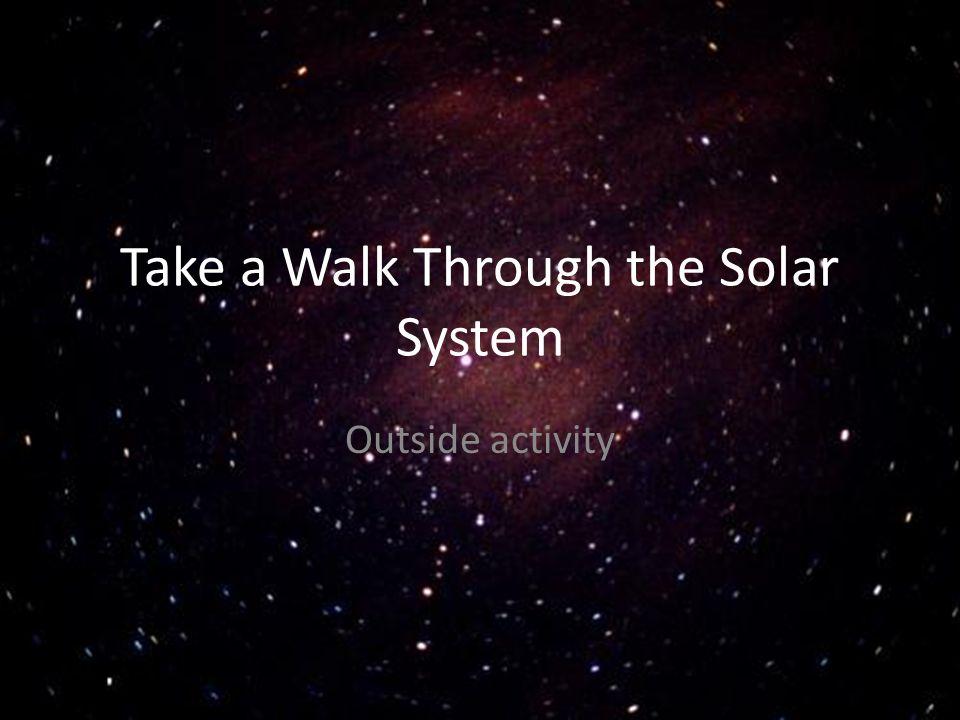 Take a Walk Through the Solar System