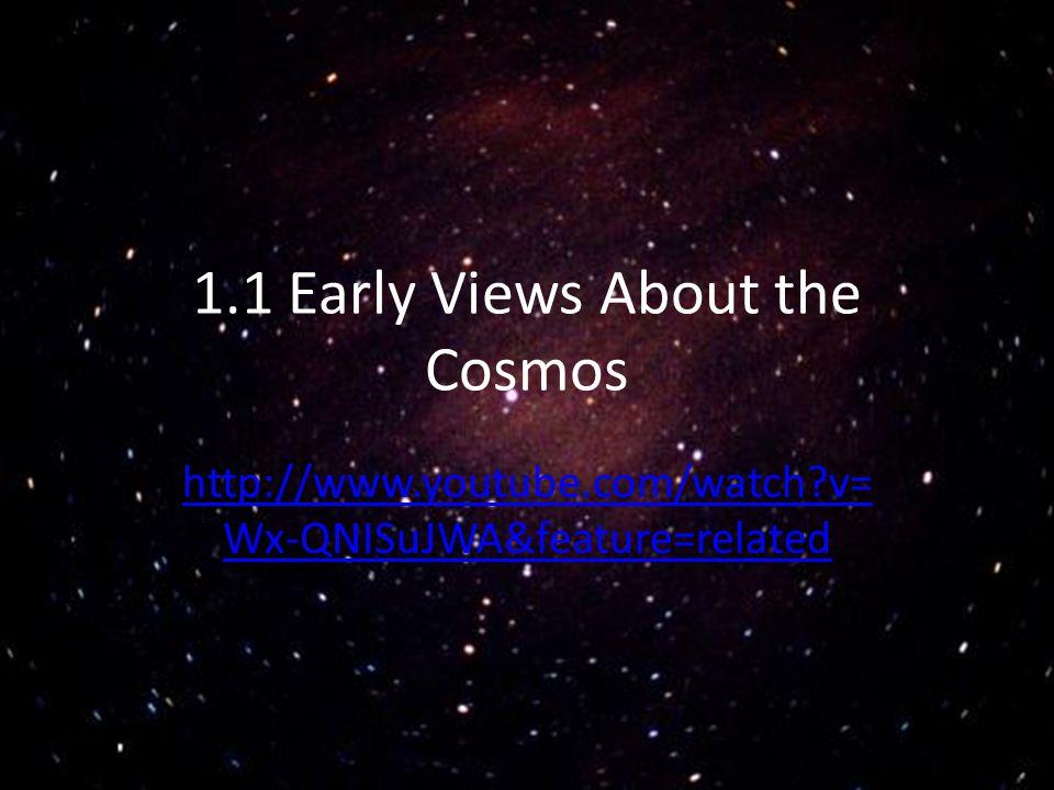 1.1 Early Views About the Cosmos